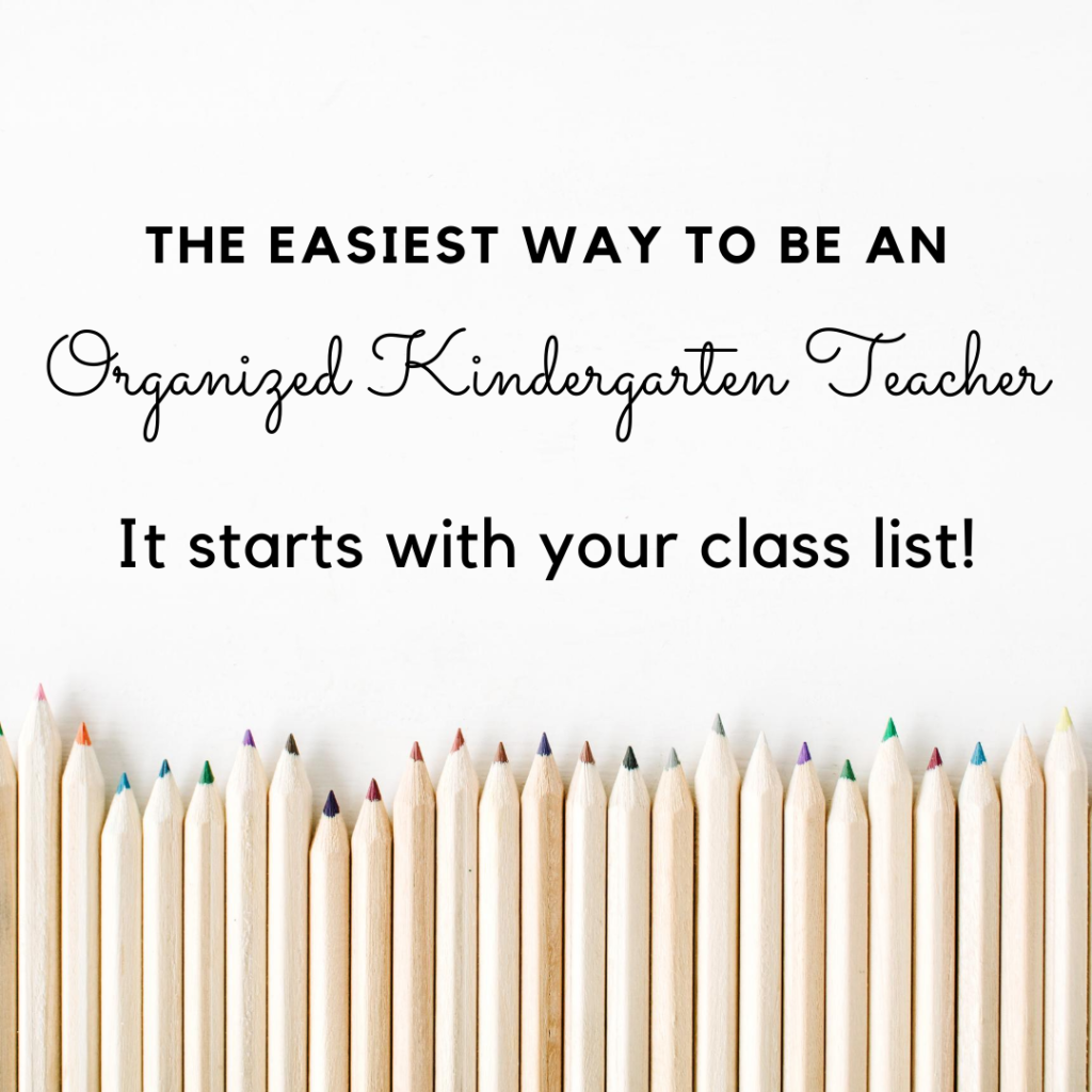 How to set up your class lists to be organized in Kindergarten all year