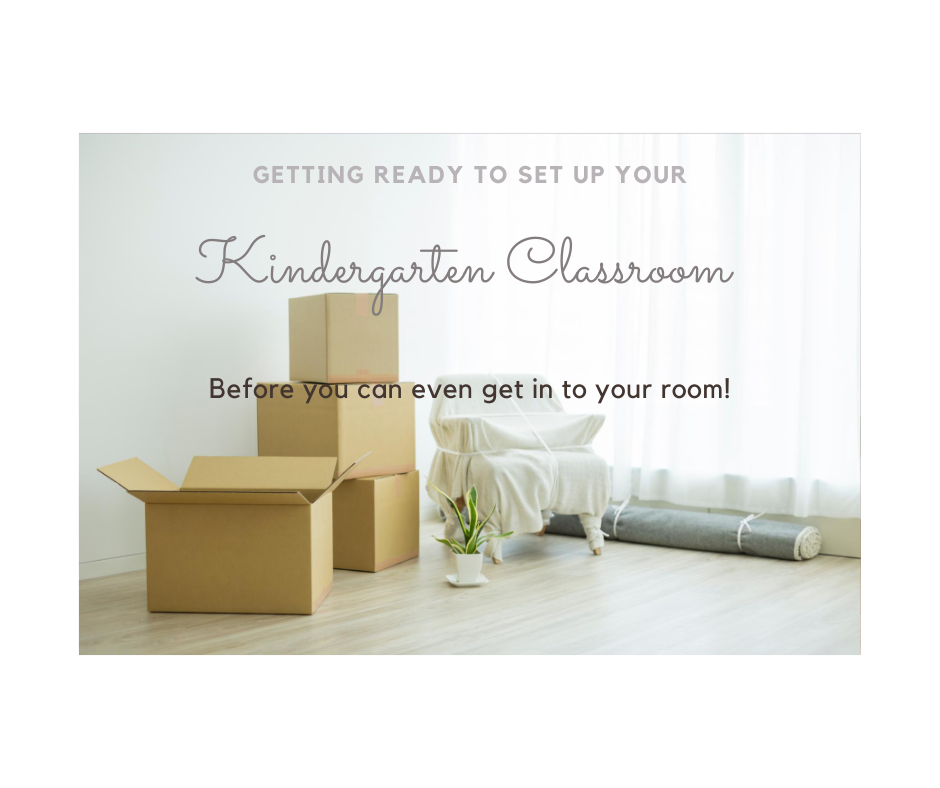 Getting Ready to set up your Kindergarten Classroom